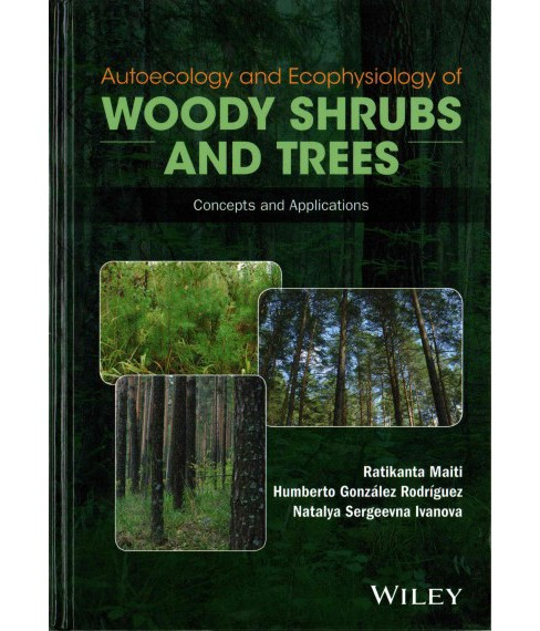Autoecology and Ecophysiology of Woody Shrubs and Trees : Concepts and Applications (Hardcover) - image 1 of 1