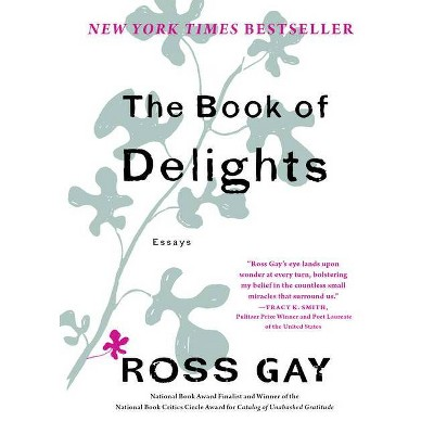 The Book of Delights - by  Ross Gay (Hardcover)
