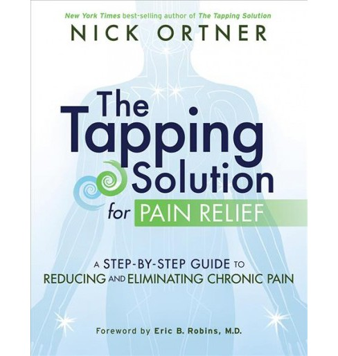 Tapping Solution for Pain Relief : A Step-by-Step Guide to Reducing and Eliminating Chronic Pain - image 1 of 1