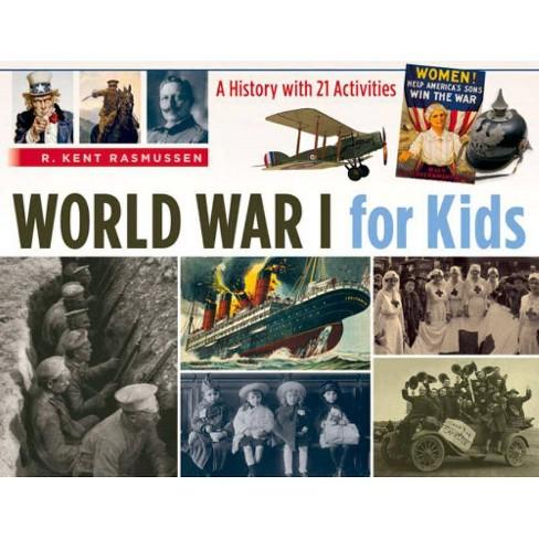 World War I for Kids - (For Kids) by  R Kent Rasmussen (Paperback) - image 1 of 1