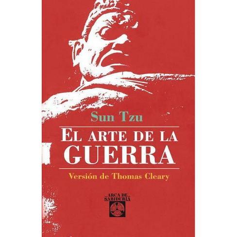 El Arte de La Guerra - (Arca de Sabiduria) by  Thomas F Cleary & Sun Tzu (Paperback) - image 1 of 1