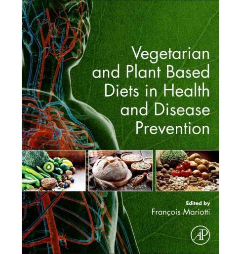 Vegetarian and Plant Based Diets in Health and Disease Prevention (Hardcover) - image 1 of 1