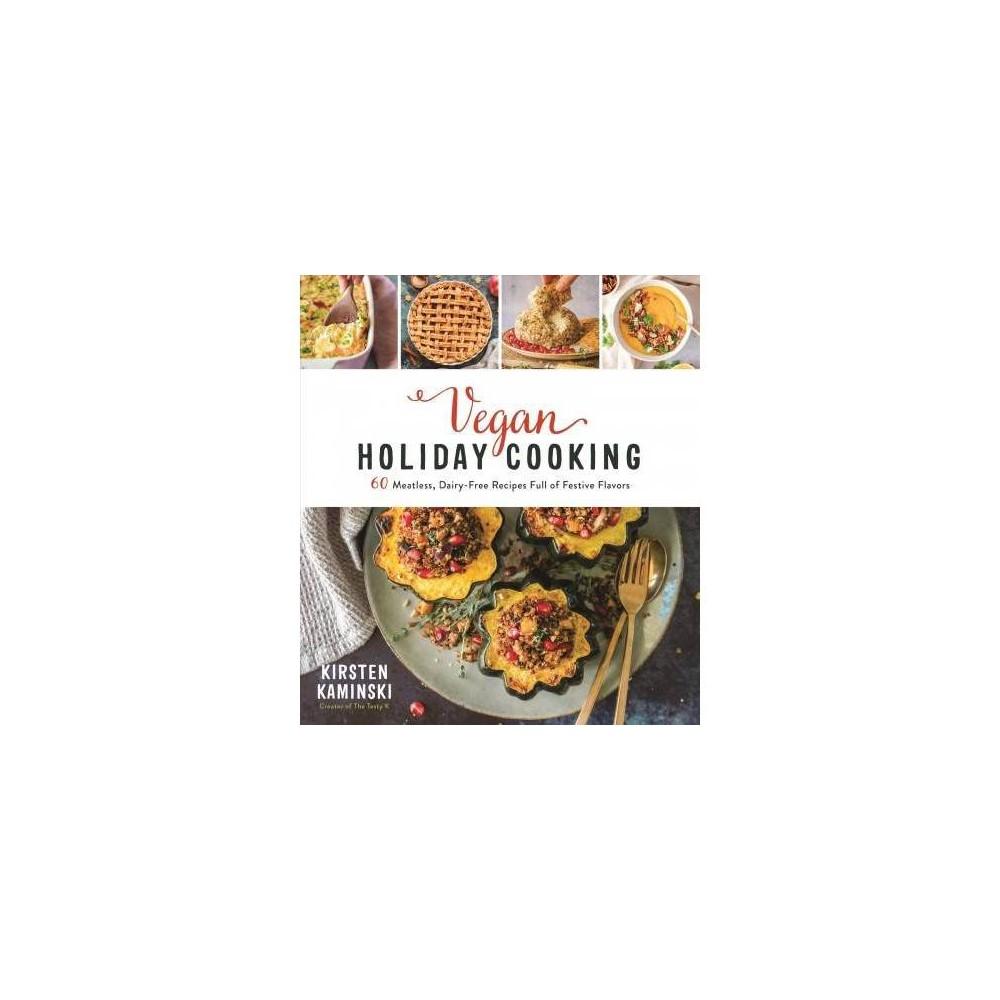 Vegan Holiday Cooking By Kirsten Kaminski Paperback