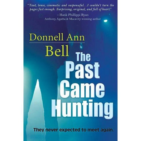 The Past Came Hunting - by  Donnell Ann Bell (Paperback) - image 1 of 1
