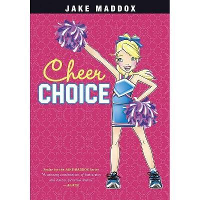 Cheer Choice - (Jake Maddox: Girl Stories) by  Jake Maddox (Paperback)