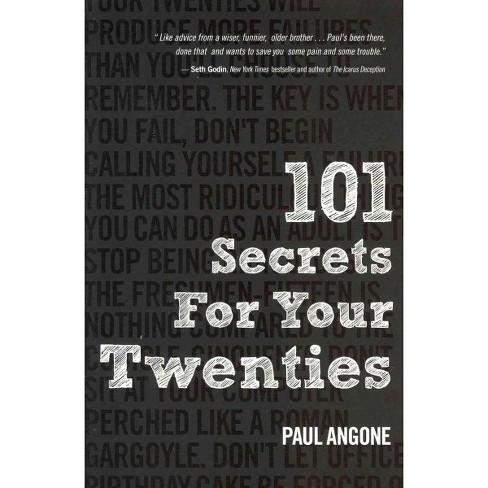 101 Secrets for Your Twenties (Paperback) by Paul Angonne - image 1 of 1