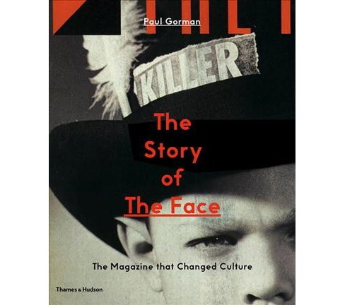 Story of the Face : The Magazine That Changed Culture -  by Paul Gorman (Paperback) - image 1 of 1