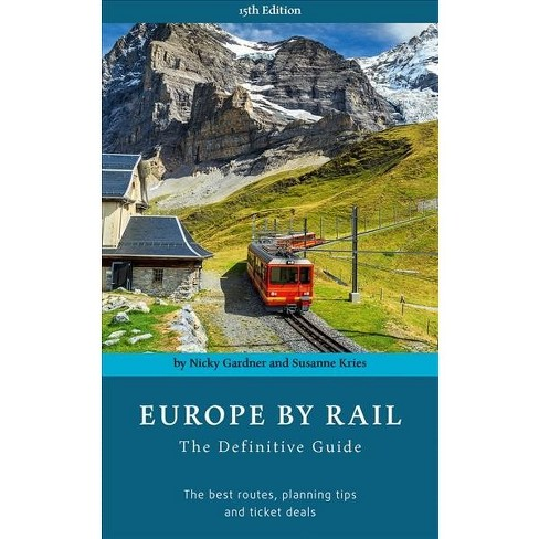Europe by rail: the definitive guide by nicky gardner & susanne.
