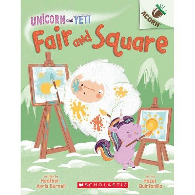Fair and Square: An Acorn Book (Unicorn and Yeti #5), 5 - by  Heather Ayris Burnell (Paperback)