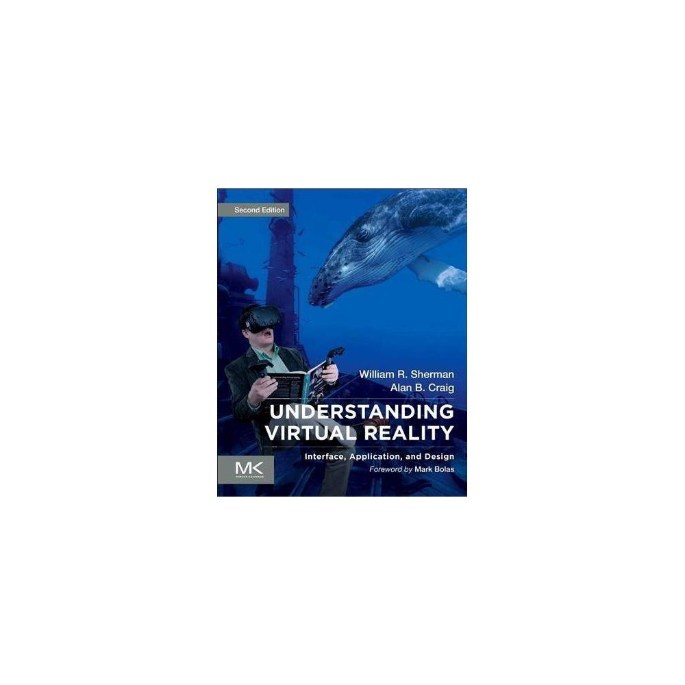 Understanding Virtual Reality : Interface, Application, and Design - 2 (Paperback)