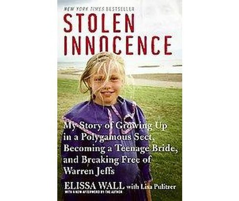 Stolen Innocence : My Story of Growing Up in a Polygamous Sect, Becoming a Teenage Bride, and Breaking - image 1 of 1