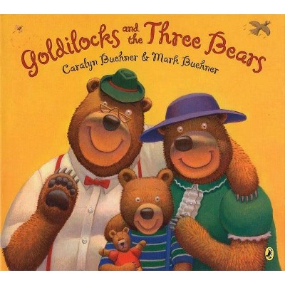 Goldilocks and the Three Bears - by Caralyn Buehner (Paperback)