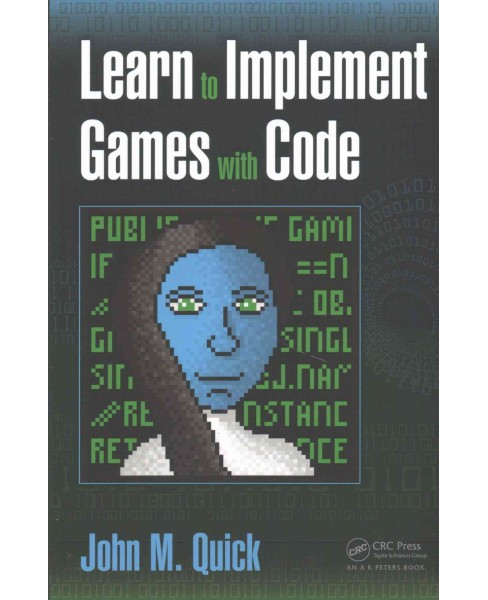 Learn to Implement Games With Code (Paperback) (John M. Quick) - image 1 of 1