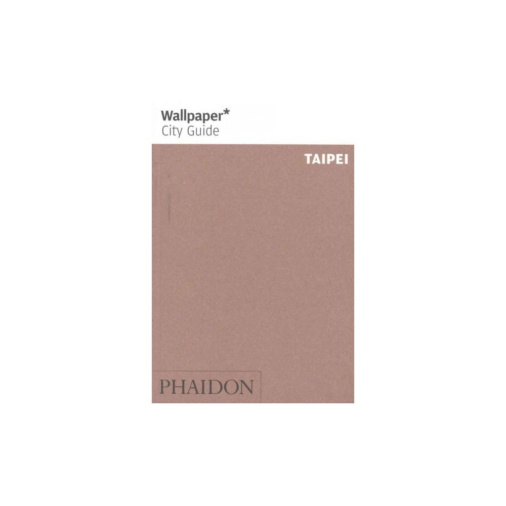 Wallpaper City Guide Taipei (Paperback)