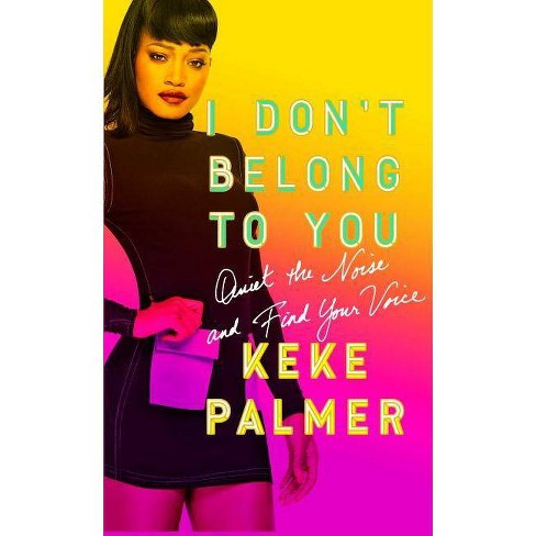 I Don't Belong to You - by  Keke Palmer (Hardcover) - image 1 of 1