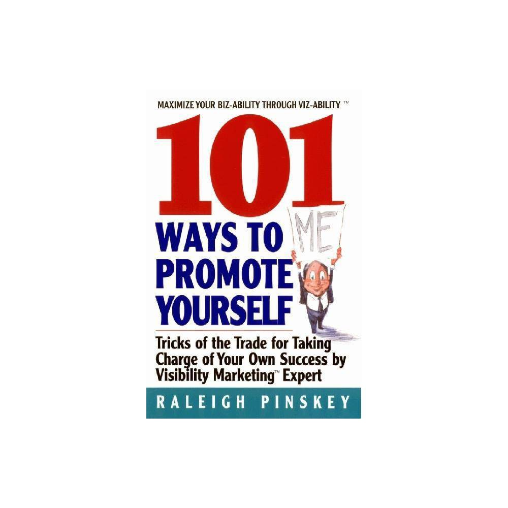 101 Ways To Promote Yourself By Raleigh Pinskey Paperback