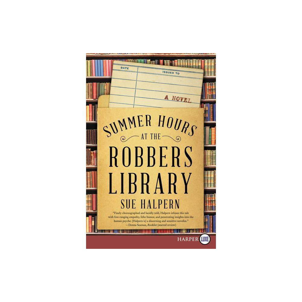 Summer Hours At The Robbers Library Large Print By Sue Halpern Paperback