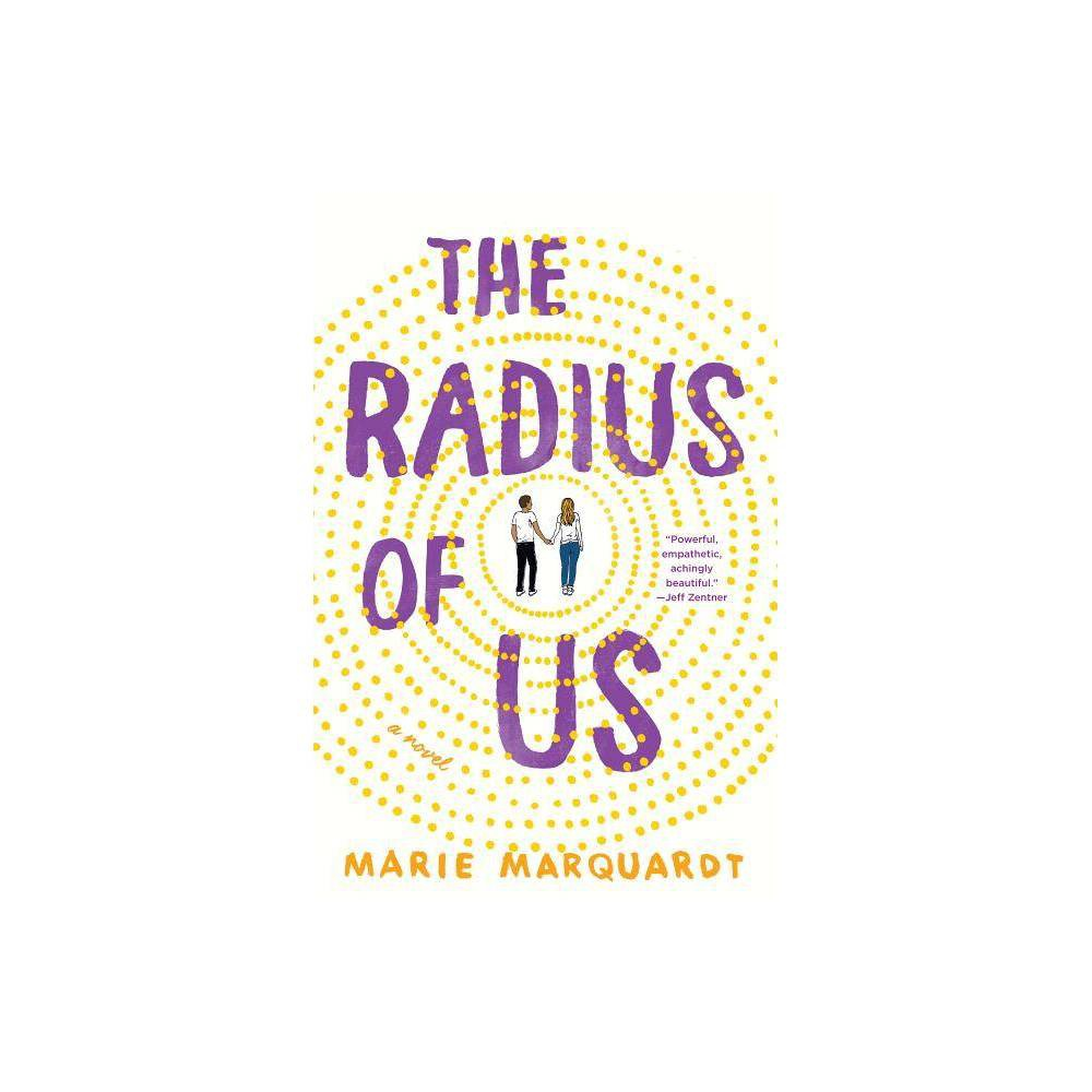 The Radius Of Us By Marie Marquardt Hardcover
