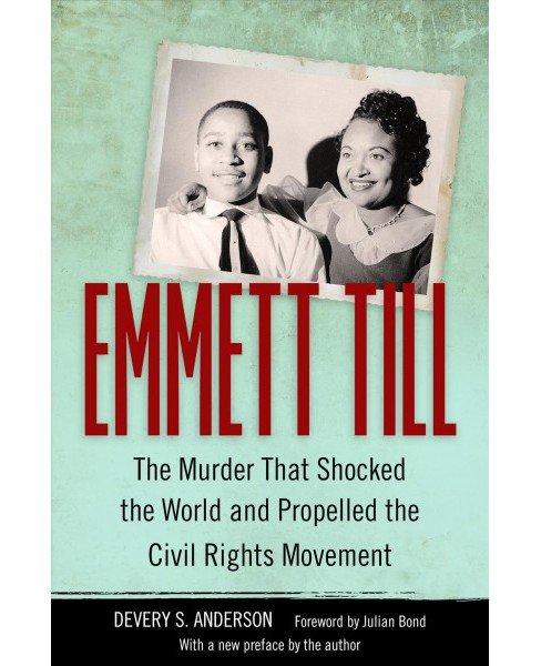 Emmett Till : The Murder That Shocked the World and Propelled the Civil Rights Movement (Reprint) - image 1 of 1