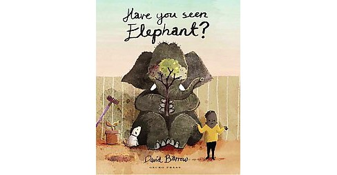 Have You Seen Elephant? (Vol 1) (Hardcover) (David Barrow) - image 1 of 1
