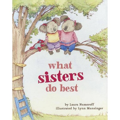 What Sisters Do Best - by Laura Joffe Numeroff (Board_book)