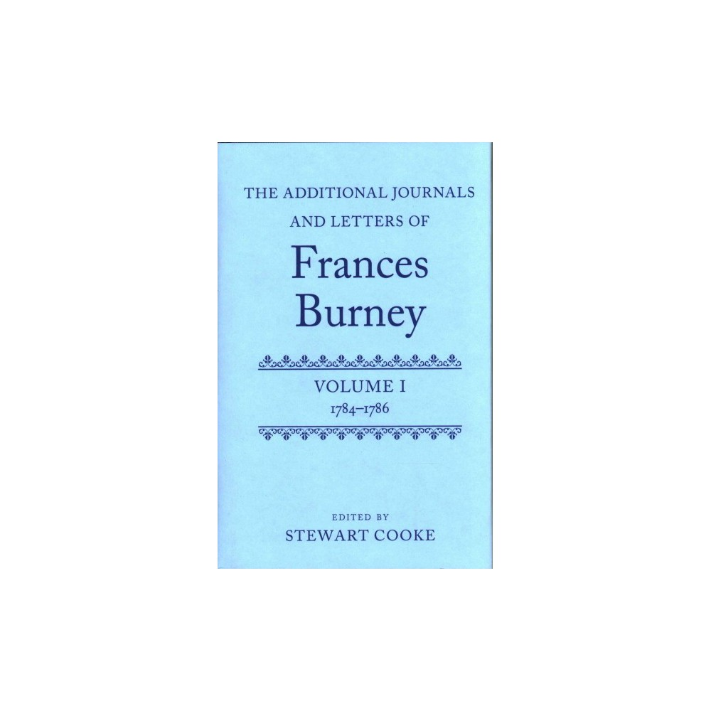Additional Journals and Letters of Frances Burney : 1784-1786 (Hardcover)