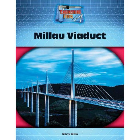 Millau Viaduct - (Engineering Feats) by  Marty Gitlin (Hardcover) - image 1 of 1