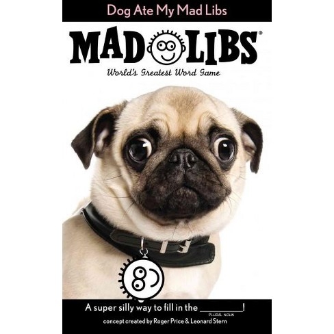 Dog Ate My Mad Libs - (Paperback) - image 1 of 1