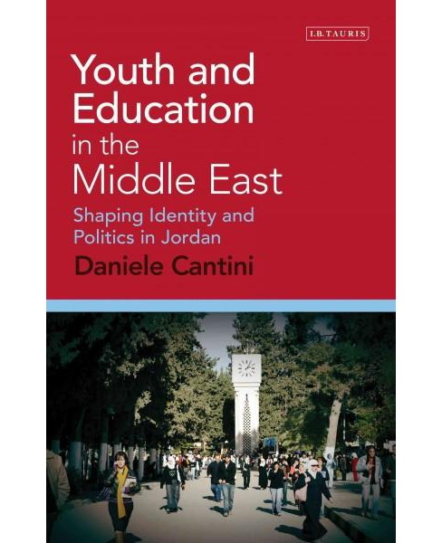 Youth and Education in the Middle East : Shaping Identity and Politics in Jordan (Hardcover) (Daniele - image 1 of 1