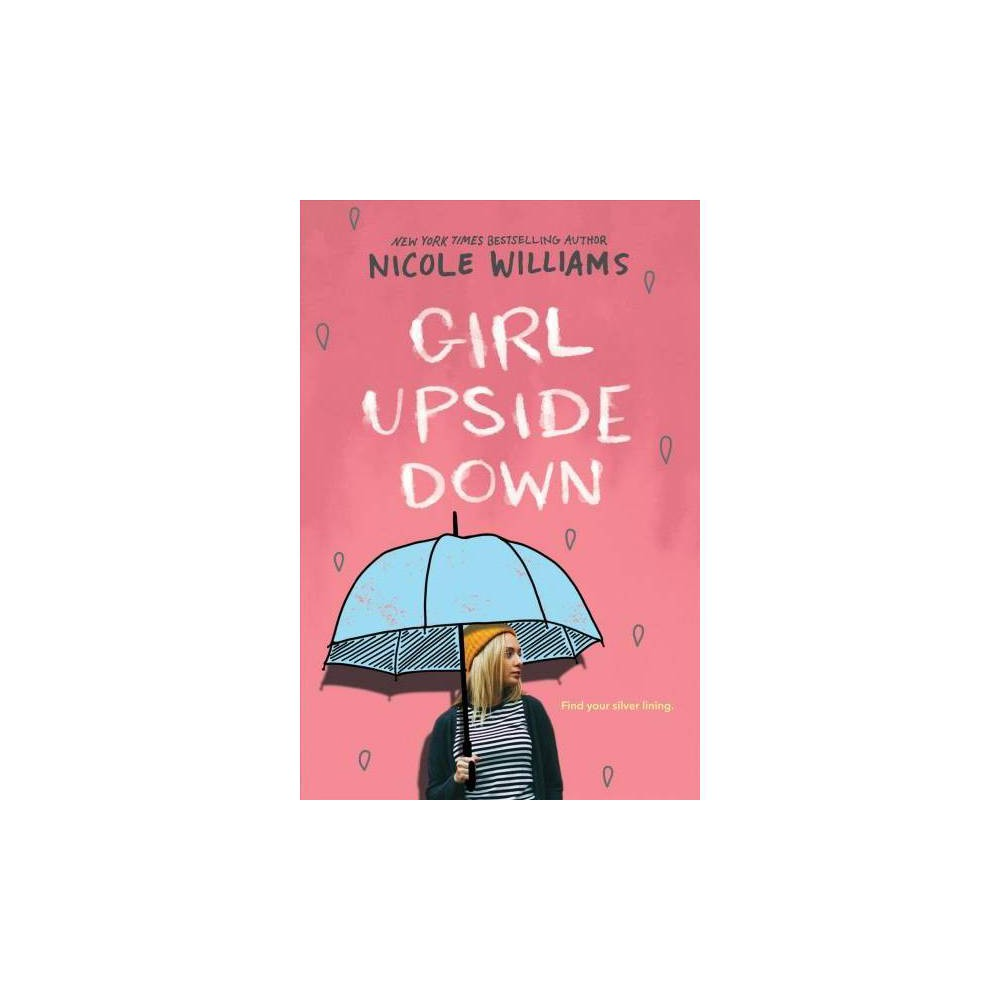 Girl Upside Down - by Nicole Williams (Paperback)