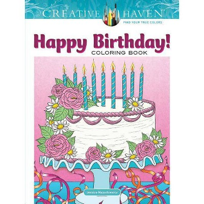 Creative Haven Happy Birthday! Coloring Book - (Creative Haven Coloring  Books) By Jessica Mazurkiewicz (Paperback) : Target