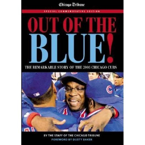 Out of the Blue - by  Dusty Baker & The Chicago Tribune (Paperback) - image 1 of 1