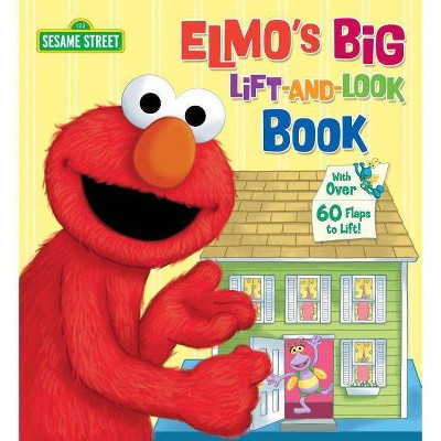 Elmo's Big Lift-And-Look Book (Sesame Street) - (Great Big Board Book) by  Anna Ross (Board Book)