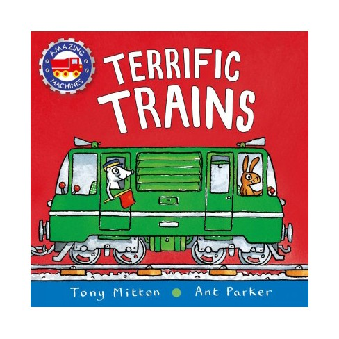 Terrific Trains - (Amazing Machines) by  Tony Mitton (Board_book) - image 1 of 1