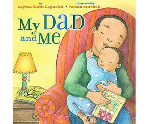 My Dad and Me (Hardcover) (Alyssa Satin Capucilli) - image 1 of 1