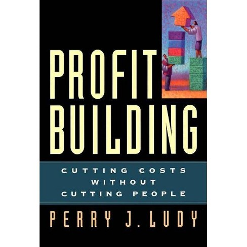 Profit Building - by  Perry J Ludy (Hardcover) - image 1 of 1