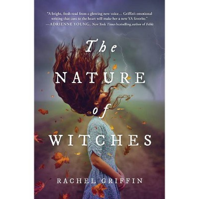 The Nature of Witches - by Rachel Griffin (Hardcover)
