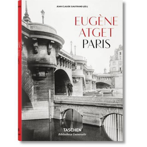 Eug�ne Atget. Paris - (Bibliotheca Universalis) by  Jean Claude Gautrand (Hardcover) - image 1 of 1