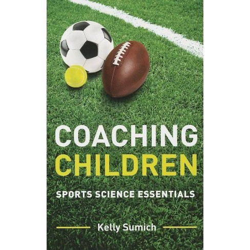 Coaching Children - by  Kelly Sumich (Paperback) - image 1 of 1