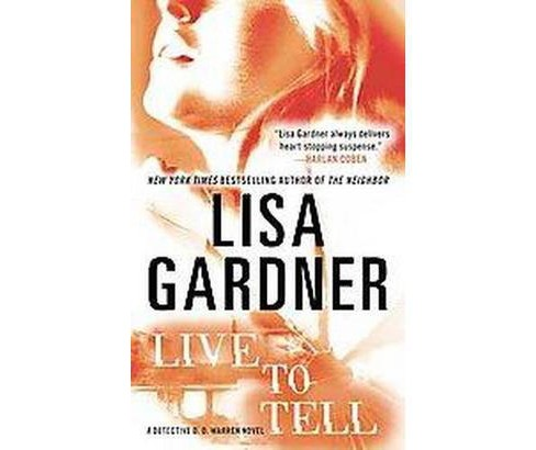 Live to Tell (Reprint) (Paperback) by Lisa Gardner - image 1 of 1