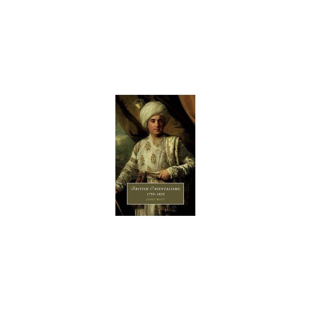 British Orientalisms 1759-1835 - by James Watt (Hardcover)