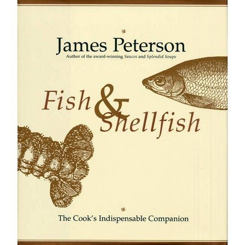 Fish & Shellfish - by  James Peterson (Hardcover) - image 1 of 1