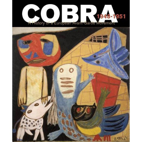 Cobra: A History of a European Avant-Garde Movement - (Hardcover) - image 1 of 1