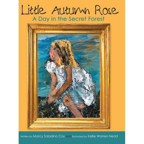 Little Autumn Rose - by  Marcy Saladino Cox (Hardcover) - image 1 of 1