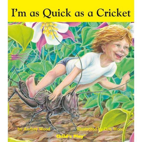 I'm as Quick as a Cricket - (Child's Play Library) by  Audrey Wood (Board_book) - image 1 of 1