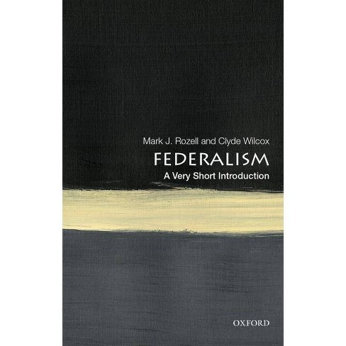 Federalism: A Very Short Introduction - by  Mark J Rozell & Clyde Wilcox (Paperback) - image 1 of 1