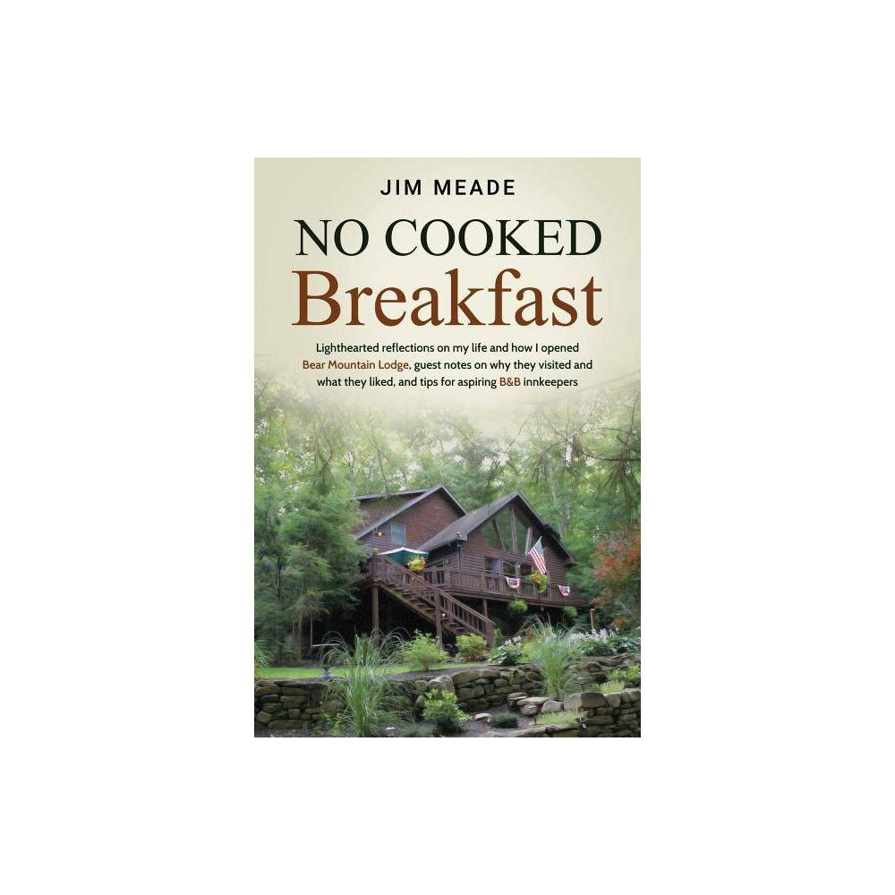 No Cooked Breakfast By Jim Meade Paperback