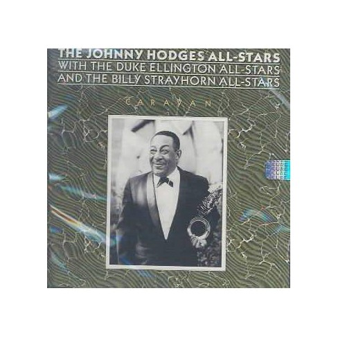 Hodges - Caravan: With the Duke Ellington All-Stars and the Billy Strayhorn All-Stars (CD) - image 1 of 1
