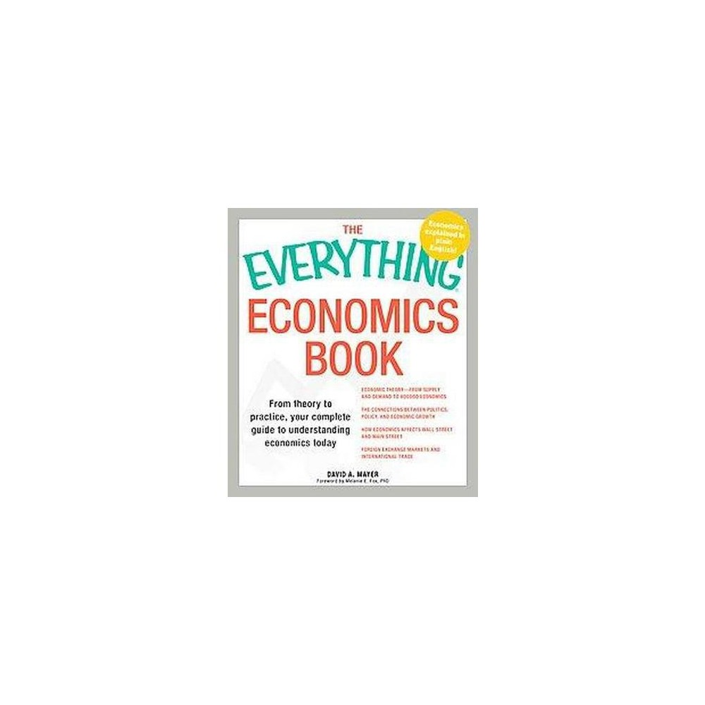 Everything Economics Book : From Theory to Practice, Your Complete Guide to Understanding Economics
