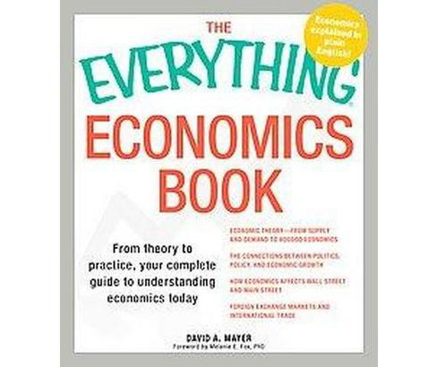 Everything Economics Book : From Theory to Practice, Your Complete Guide to Understanding Economics - image 1 of 1